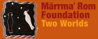 Marrmarom Foundation - Two Worlds Geelong